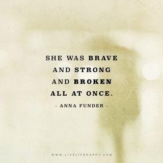 brave strong broken